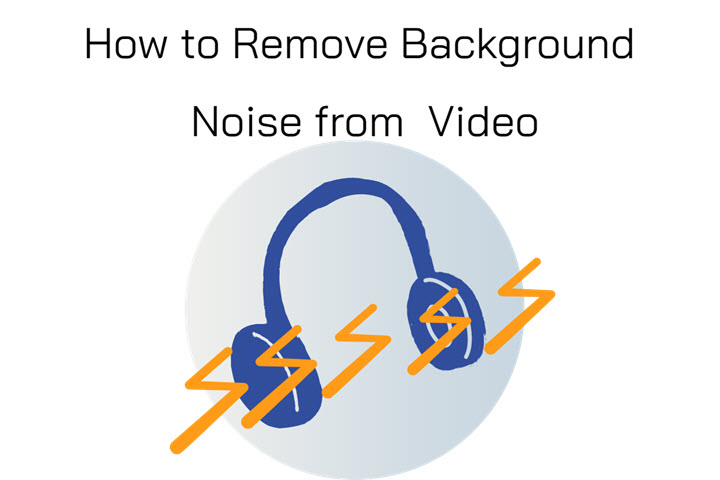 5 Methods To Remove Background Noise From Video