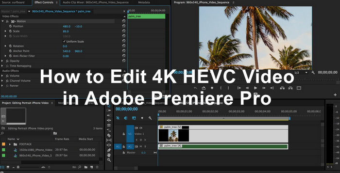 How to Edit 4K HEVC/H 265 Video in Adobe Premiere Pro Smoothly